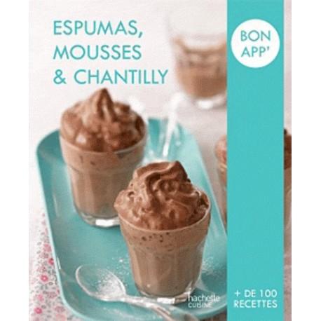 Bon app' Espumas, mousses et chantilly