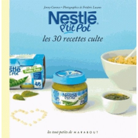 Nestlé P'tit Pot Les 30 recettes culte