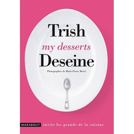 My desserts Trish Deseine