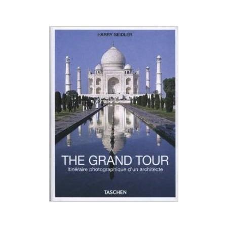 The grand tour Itinéraire photographique d'un architecte