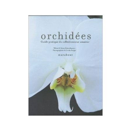 Orchidées Guide pratique du collectionneur amateur