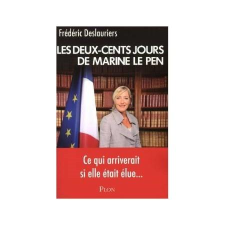 Les Deux-Cents jours de Marine Le Pen