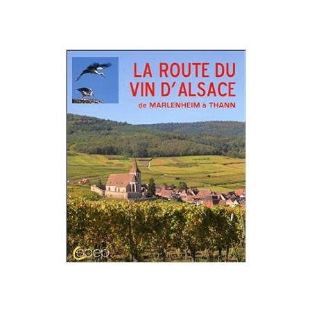 La Route du Vin d'Alsace de Marlenheim à Thann
