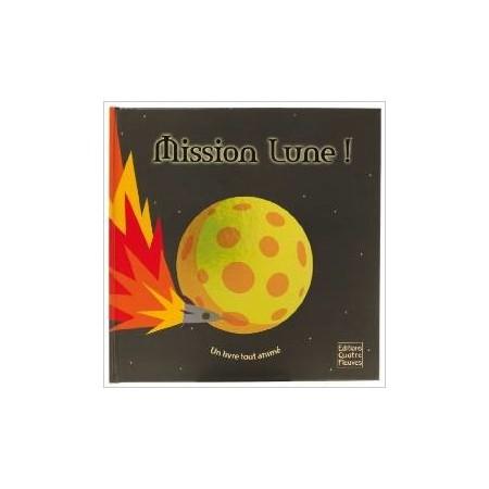 Mission Lune ! : Un livre tout animé