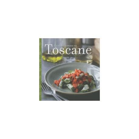 Cuisiner comme en Toscane