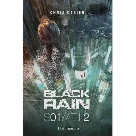 Black Rain Saison 1, Tomes 1 et 2