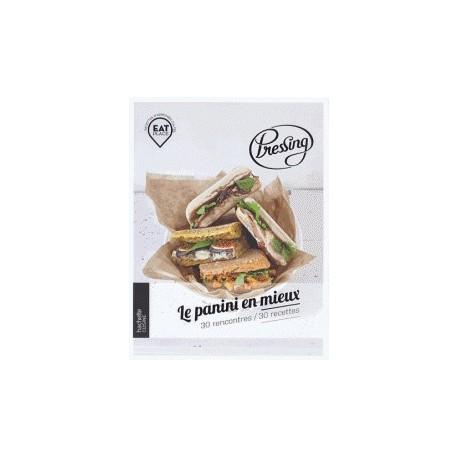 Pressing, le panini en mieux - 30 rencontres / 30 recettes