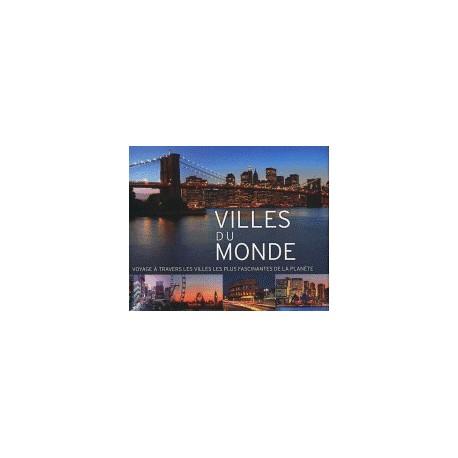 Villes du monde - Voyages à travers les villes les plus fascinantes de la planète