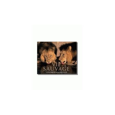 Vie sauvage - La vie sauvage dans son incroyable diversité