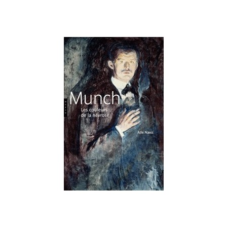 Munch - Les couleurs de la névrose