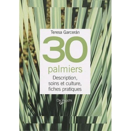 30 Palmiers - Description, soins et culture, fiches pratiques