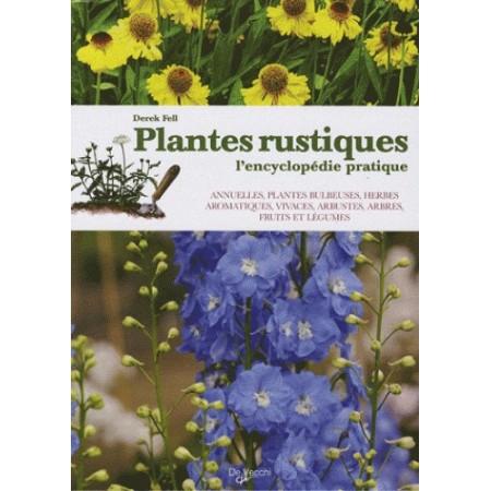 PLANTES RUSTIQUES - L'ENCYCLOPÉDIE PRATIQUE
