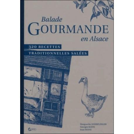 Balade gourmande en Alsace - 320 recettes traditionnelles salées