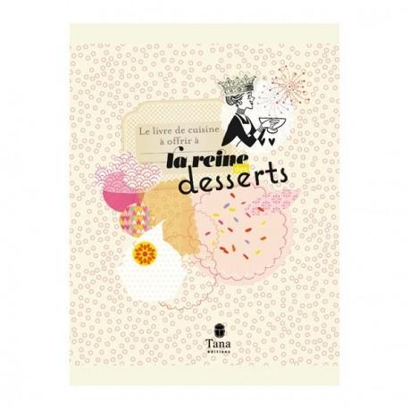 Le livre de cuisine à offrir à la reine des desserts