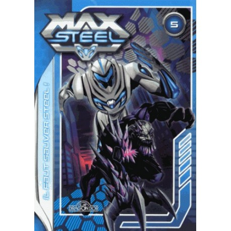 Max Steel Tome 5