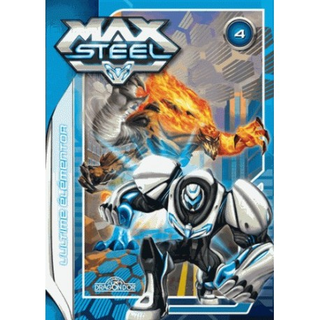 Max Steel Tome 4