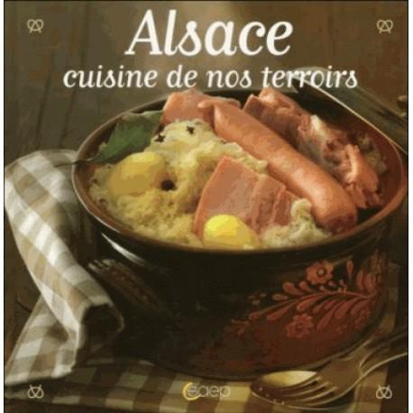 Alsace : cuisine de nos terroirs