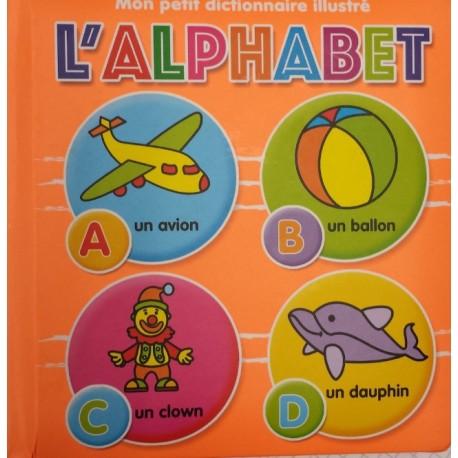 Mon petit dictionnaire illustré L'alphabet