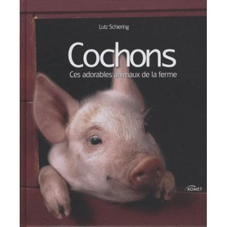 Cochons - Ces adorables animaux de la ferme