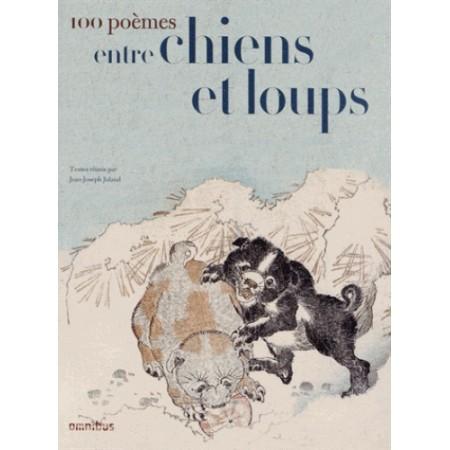100 poèmes entre chiens et loups