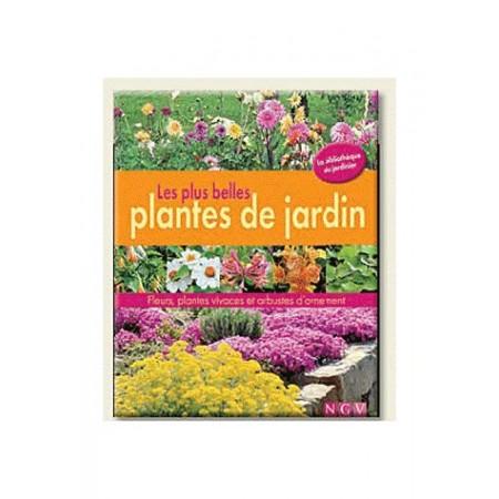 Les plus belles plantes du jardin - Fleurs, plantes vivaces et arbustes d'ornement