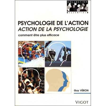 Psychologie de l'action, action de la psychologie - Comment être plus efficace