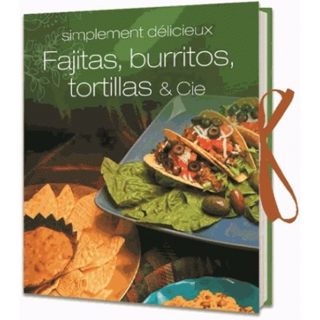 Fajitas, burritos, tortillas & Cie