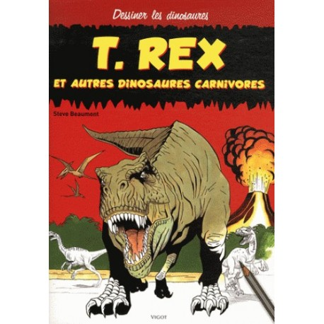 T. Rex et autres dinosaures carnivores