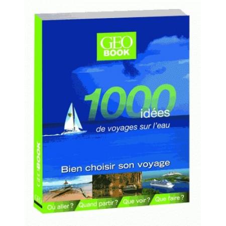 1000 idées de voyages sur l'eau