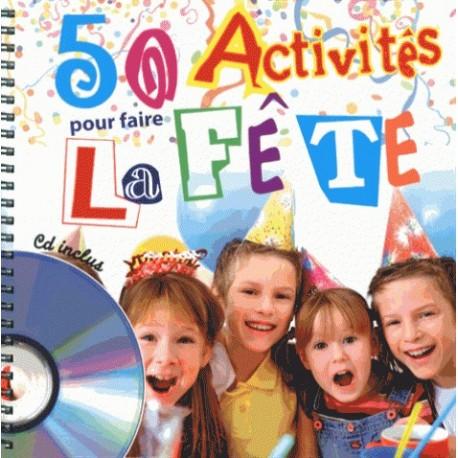 50 activités pour faire la fête avec 1 CD audio