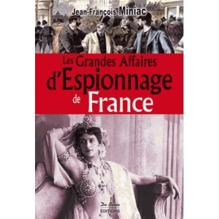 Les grandes affaires d'espionnage de France