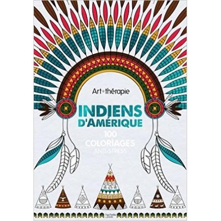 Indiens d'Amérique - 100 coloriages anti-stress