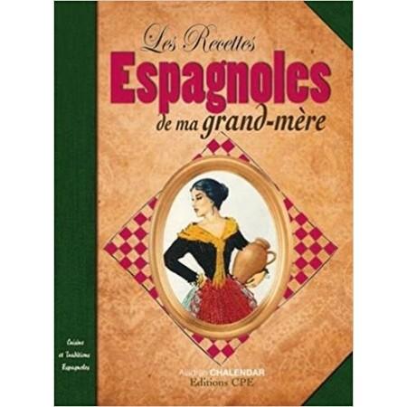 Les recettes espagnoles de nos grands-mères
