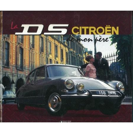 La DS Citroën de mon père