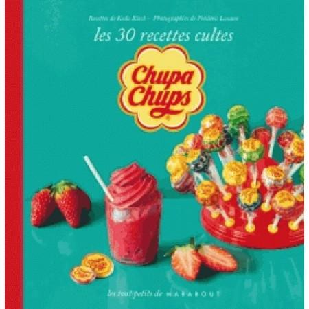 Chupa Chups Les 30 recettes culte
