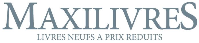 Maxilivres Le spécialiste du livre neuf à prix réduit